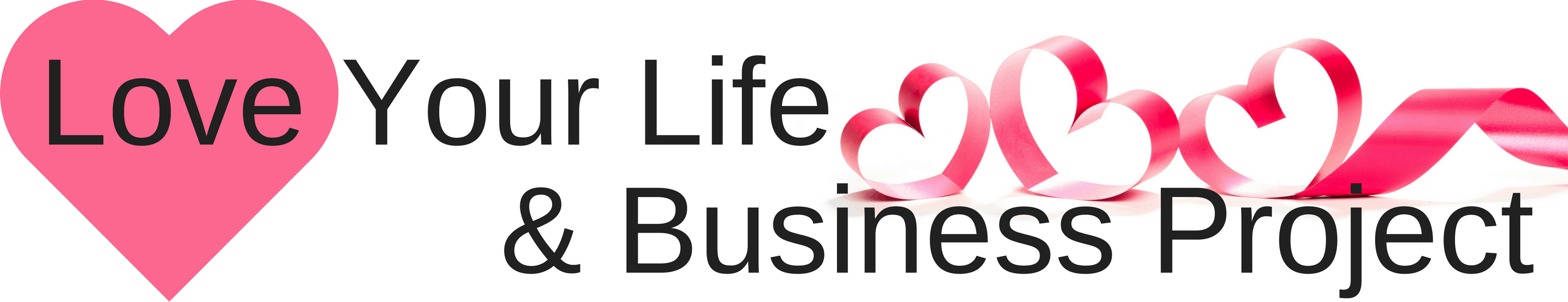 Love Your Life & Business Project